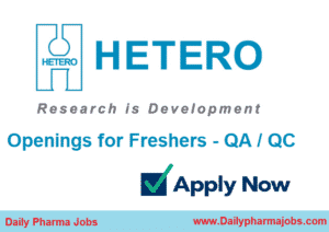 Hetero Drugs Limited – Immediate Openings for Freshers – QA/QC Departments