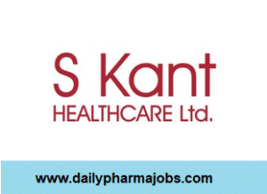 S Kant Healthcare Ltd – Opening for Fresher – Chemist / Officer – Production, Packing, QA, QC, Store