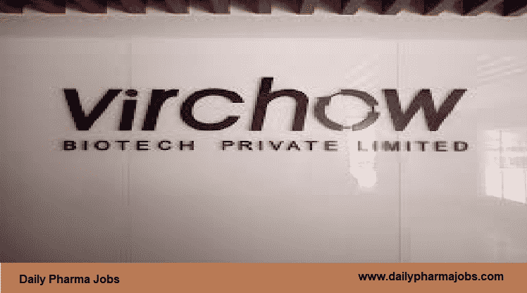 VIRCHOW BIOTECH PVT LTD - Urgently Opening for Procurement –Engineering  Material || Apply Now - Daily Pharma Jobs
